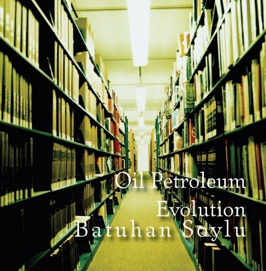 Oil Petroleum Evolution